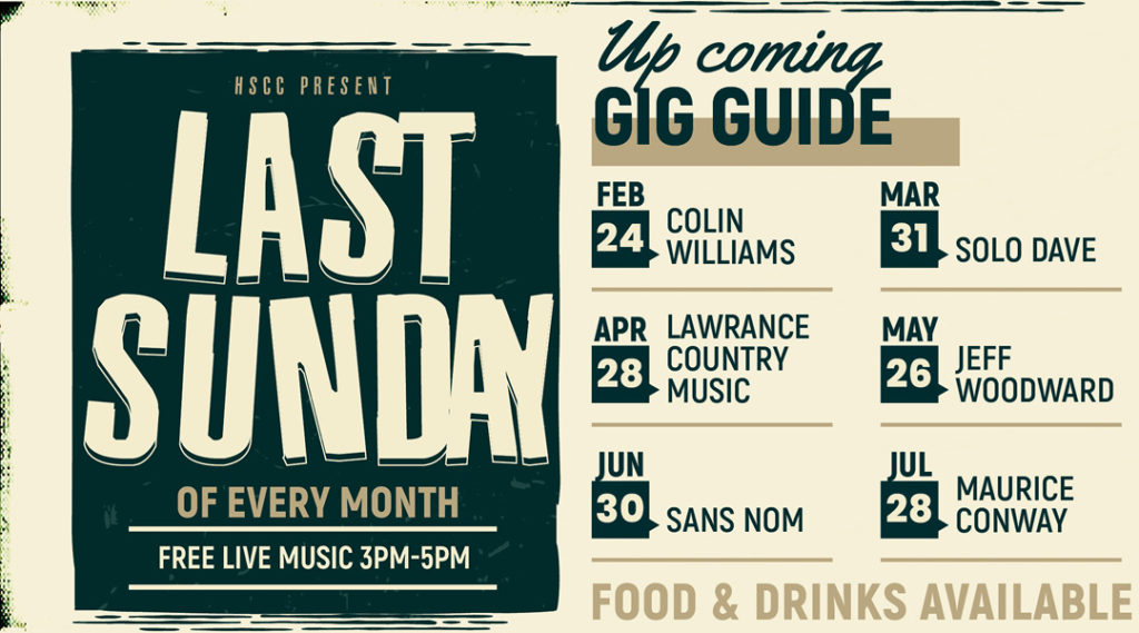 Gig Guide See Upcoming Events at www.hscc.org.au